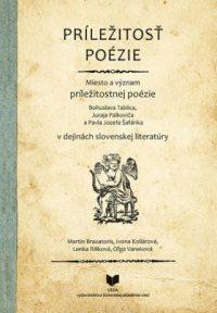 Braxatoris, Martin: Príležitosť poézie : miesto a význam príležitostnej poézie v dejinách slovenskej literatúry