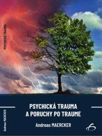 Maercker, Andreas: Psychická trauma a poruchy po traume