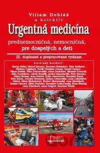 Dobiáš, Viliam: Urgentná medicína : prednemocničná, nemocničná, pre dospelých a deti