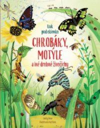 Bone, Emily: Chrobáky, motýle a iné drobné živočíchy