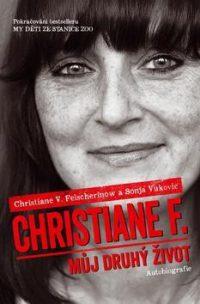 Felscherinow, Christiane V.: Christiane F. : Můj druhý život