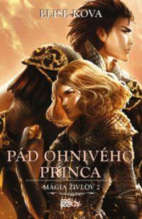 Kova, Elise: Pád ohnivého princa : Mágia živlov 2
