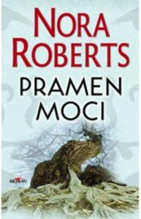Roberts, Nora: Pramen moci