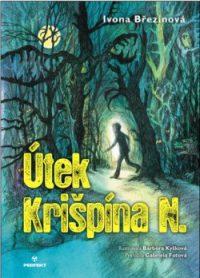 Březinová, Ivona: Útek Krišpína N.