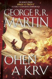 Martin, George R. R.: Oheň a krv