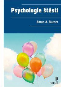Bucher, Anton A.: Psychologie štěstí