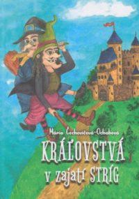 Čechovičová- Ochabová, Mária: Kráľovstvá v zajatí stríg
