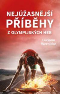 Wernicke, Luciano: Nejúžasnější příběhy z olympijských her