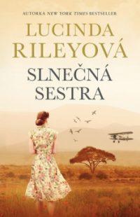 Riley, Lucinda: Slnečná sestra