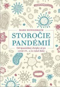 Honigsbaum, Mark: Storočie pandémií : Od španielskej chrípky až po covid 19… a čo čakať ďalej