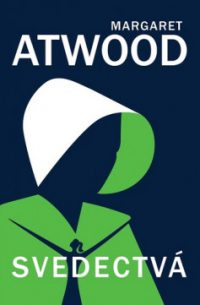 Atwood, Margaret: Svedectvá