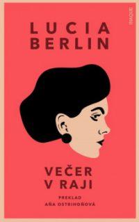 Berlin, Lucia: Večer v raji